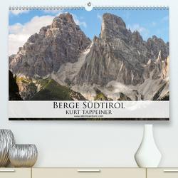 Berge Südtirol (Premium, hochwertiger DIN A2 Wandkalender 2021, Kunstdruck in Hochglanz) von Tappeiner,  Kurt