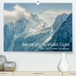 Berge um Kranjska Gora – die Lust zum Wandern (Premium, hochwertiger DIN A2 Wandkalender 2020, Kunstdruck in Hochglanz) von Gross,  Viktor