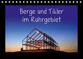 Berge und Täler im Ruhrgebiet (Tischkalender 2018 DIN A5 quer) von Nowaczyk,  Thomas