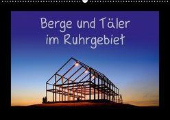 Berge und Täler im Ruhrgebiet (Wandkalender 2018 DIN A2 quer) von Nowaczyk,  Thomas