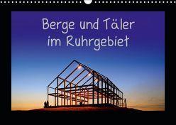 Berge und Täler im Ruhrgebiet (Wandkalender 2019 DIN A3 quer) von Nowaczyk,  Thomas