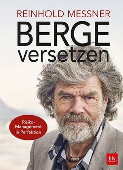 Berge versetzen von Messner,  Reinhold