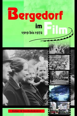 Bergedorf im Film 1919-1972 von Kultur- & Geschichtskontor