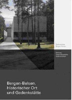 Bergen-Belsen Historischer Ort und Gedenkstätte