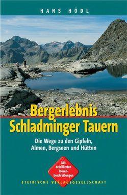Bergerlebnis Schladminger Tauern von Hödl,  Hans