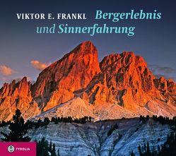 Bergerlebnis und Sinnerfahrung von Frankl,  Viktor E., Handl,  Christian