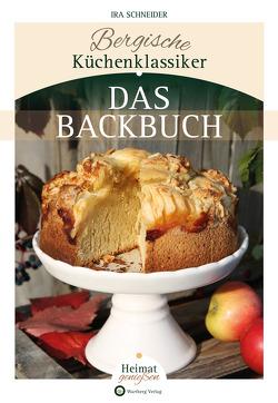 Bergische Küchenklassiker – Das Backbuch von Schneider,  Ira