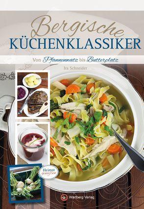 Bergische Küchenklassiker von Schneider,  Ira
