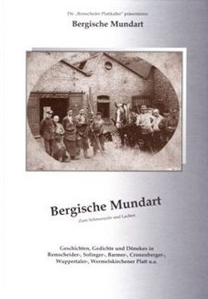 Bergische Mundart von Mundartfreunde Remscheid, Schmidt,  Günther