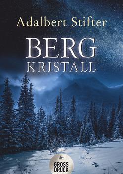 Bergkristall von Stifter,  Adalbert