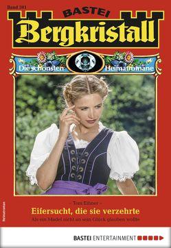 Bergkristall 301 – Heimatroman von Eibner,  Toni