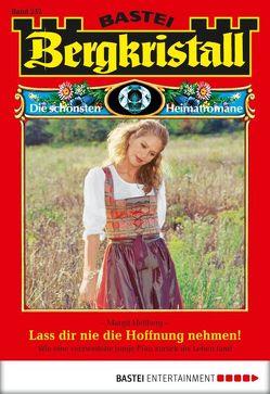 Bergkristall – Folge 252 von Hellberg,  Margit