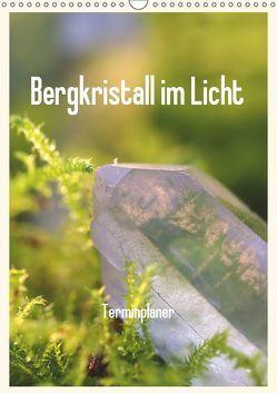 Bergkristall im Licht / Planer (Wandkalender 2019 DIN A3 hoch) von Poetsch,  Rolf