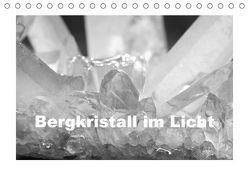 Bergkristall im Licht (Tischkalender 2018 DIN A5 quer) von Poetsch,  Rolf