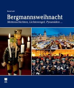 Bergmannsweihnacht von Lahl,  Bernd