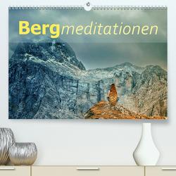 Bergmeditationen (Premium, hochwertiger DIN A2 Wandkalender 2021, Kunstdruck in Hochglanz) von Brunner-Klaus,  Liselotte