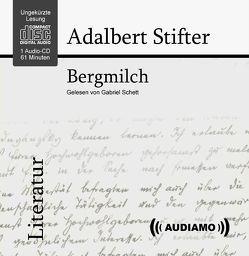 Bergmilch von Audiamo Hörbuch, Schett,  Gabriel, Stifter,  Adalbert