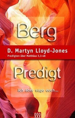 Bergpredigt. Band 1 von Lloyd-Jones,  D Martyn