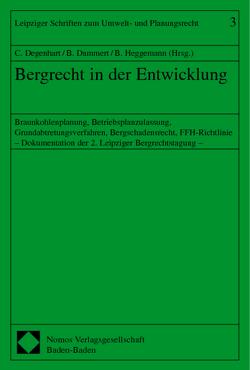 Bergrecht in der Entwicklung von Dammert,  Bernd, Degenhart,  Christoph, Heggemann,  Bernd