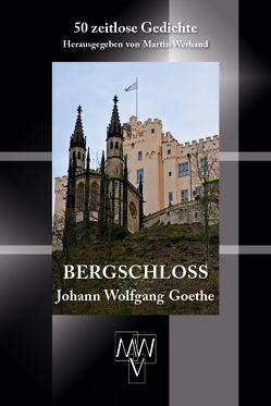 Bergschloß von Goethe,  Johann Wolfgang, Werhand,  Martin
