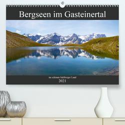 Bergseen im Gasteinertal (Premium, hochwertiger DIN A2 Wandkalender 2021, Kunstdruck in Hochglanz) von Kramer,  Christa