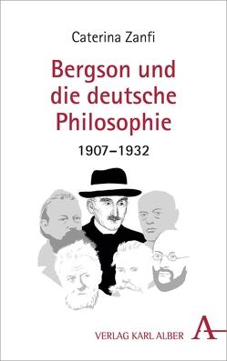 Bergson und die deutsche Philosophie 1907-1932 von Nickl,  Peter, Worms,  Frédéric, Zanfi,  Caterina