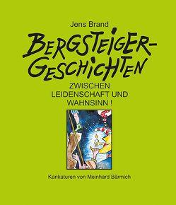 Bergsteigergeschichten von Bärmich,  Meinhard, Brand,  Jens