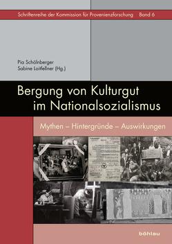 Bergung von Kulturgut im Nationalsozialismus von Loitfellner,  Sabine, Schölnberger,  Pia