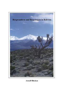 Bergwandern und Bergsteigen in Bolivien von Blecken,  Arnulf