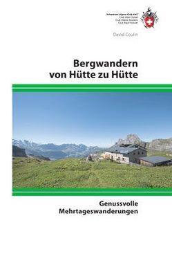 Bergwandern von Hütte zu Hütte von Coulin,  David