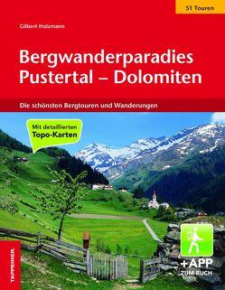 Bergwanderparadies Pustertal – Dolomiten von Holzmann,  Gilbert