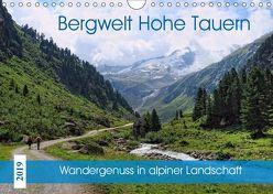 Bergwelt Hohe Tauern – Wandergenuss in alpiner Landschaft (Wandkalender 2019 DIN A4 quer) von Frost,  Anja