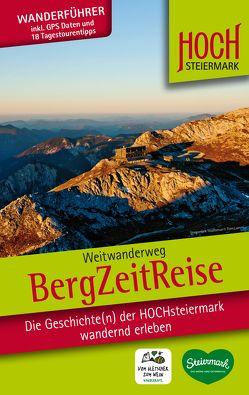 BergZeitReise – Weitwanderweg von Mag. Andreas Steininger,  Mag. Hannes Nothnagl