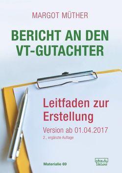 Bericht an den VT-Gutachter von Müther,  Margot
