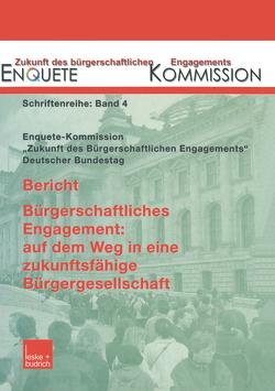 Bericht. Bürgerschaftliches Engagement: auf dem Weg in eine zukunftsfähige Bürgergesellschaft von Kommission,  Enquete