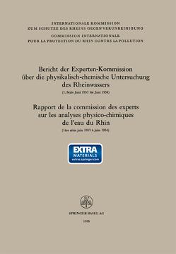 Bericht der Experten-Kommission über die physikalisch-chemische Untersuchung des Rheinwassers / Rapport de la commission des experts sur les analyses physico-chimiques de l'eau du Rhin von Experten-Kommission über die physikalisch-chemische