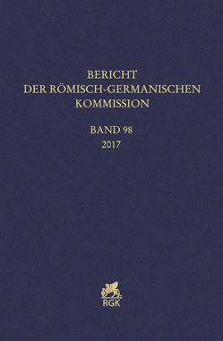Bericht der Römisch-Germanischen Kommission 98 (2017)