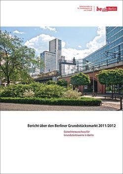 Bericht über den Berliner Grundstücksmarkt 2011/2012 von Bautsch,  Petra, Düwel,  Susanne, Kluge,  Axel