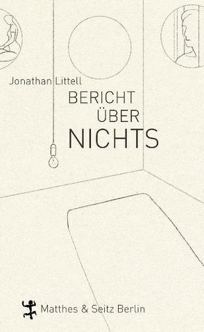 Bericht über nichts von Kober,  Hainer, Littell,  Jonathan