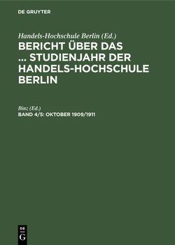 Bericht über das … Studienjahr der Handels-Hochschule Berlin / Oktober 1909/1911 von Binz