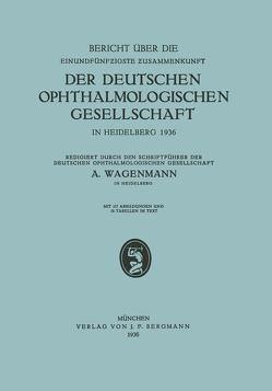 Bericht über die Einundfünfzigste Zusammenkunft der Deutschen Ophthalmologischen Gesellschaft von Wagenmann,  A.
