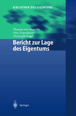 Bericht zur Lage des Eigentums von Danwitz,  Thomas von, Depenheuer,  Otto, Engel,  Christoph