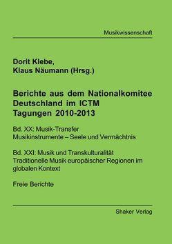 Berichte aus dem Nationalkomitee Deutschland im ICTM, Tagungen 2010-2013 von Klebe,  Dorit, Näumann,  Klaus