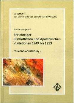 Berichte der Bischöflichen und Apostolischen Visitationen 1949-1953 von Eduardo,  Aguirre