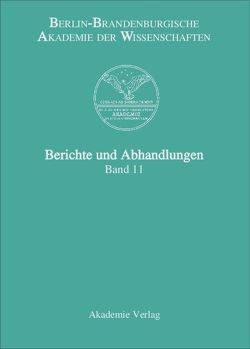 Berichte und Abhandlungen / Band 11 von Berlin-Brandenburgische Akademie der Wissenschaften
