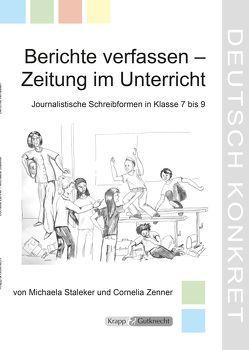 Berichte verfassen – Zeitung im Unterricht von Staleker,  Michaela