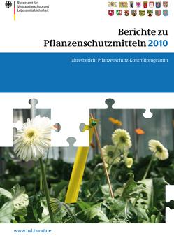 Berichte zu Pflanzenschutzmitteln 2010 von Dombrowski,  Saskia