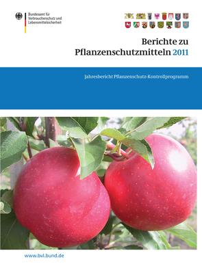 Berichte zu Pflanzenschutzmitteln 2011 von Dombrowski,  Saskia