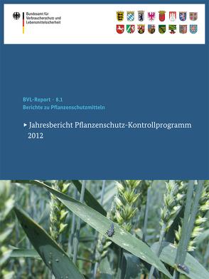 Berichte zu Pflanzenschutzmitteln 2012 von Dombrowski,  Saskia