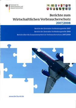 Berichte zum Wirtschaftlichen Verbraucherschutz 2007 und 2008 von Brandt,  Peter